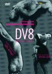DV8 PHYSICAL THEATRE – 3 Ballets / DVD - 2h 38'/ subtitles: EN/FR/DE/ES