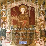 Gloriosus Franciscus / Music for St Francis from the 13th to the 16th Century
